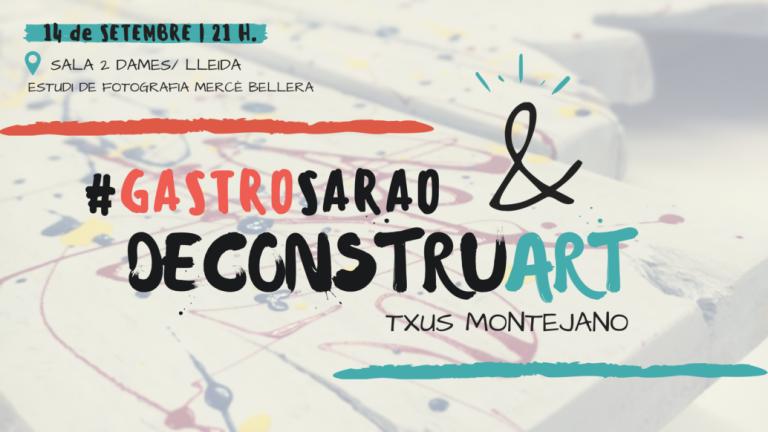 Gastrosarao & Deconstruart, una serendipia concertada a Lleida
