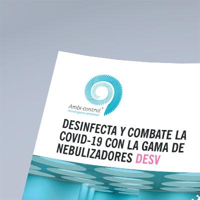 ¿Te gustaría conocer la nueva gama de Nebulizadores DESV de Ambi-Control para desinfectar el ambiente?  Descúbrelo en este catálogo creado por Snik Comunicación