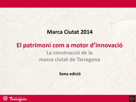 Creación de la idea del guión de la presentación del Seminario Marca Ciudad 2014 de Tarragona